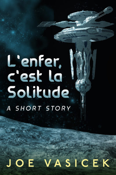 L'enfer, c'est la Solitude